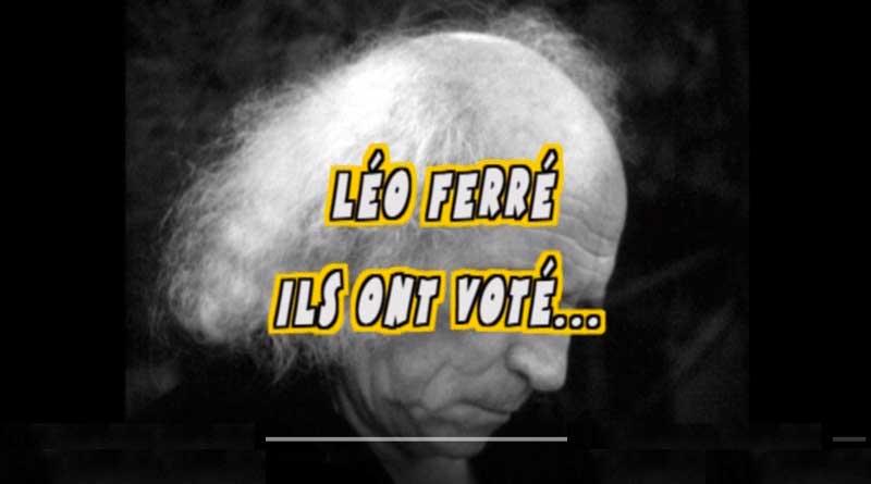 Léo Ferré - Ils ont voté